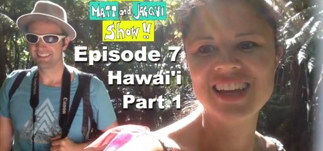The Matt and Jacqui Show! 007